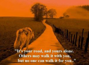 Its your road and yours alone